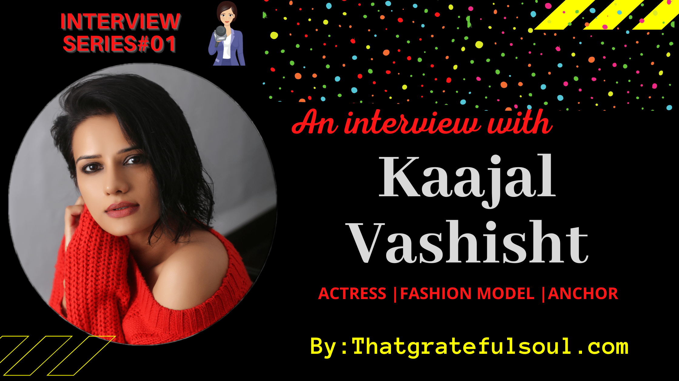 interview-with-kaajal-vashisht