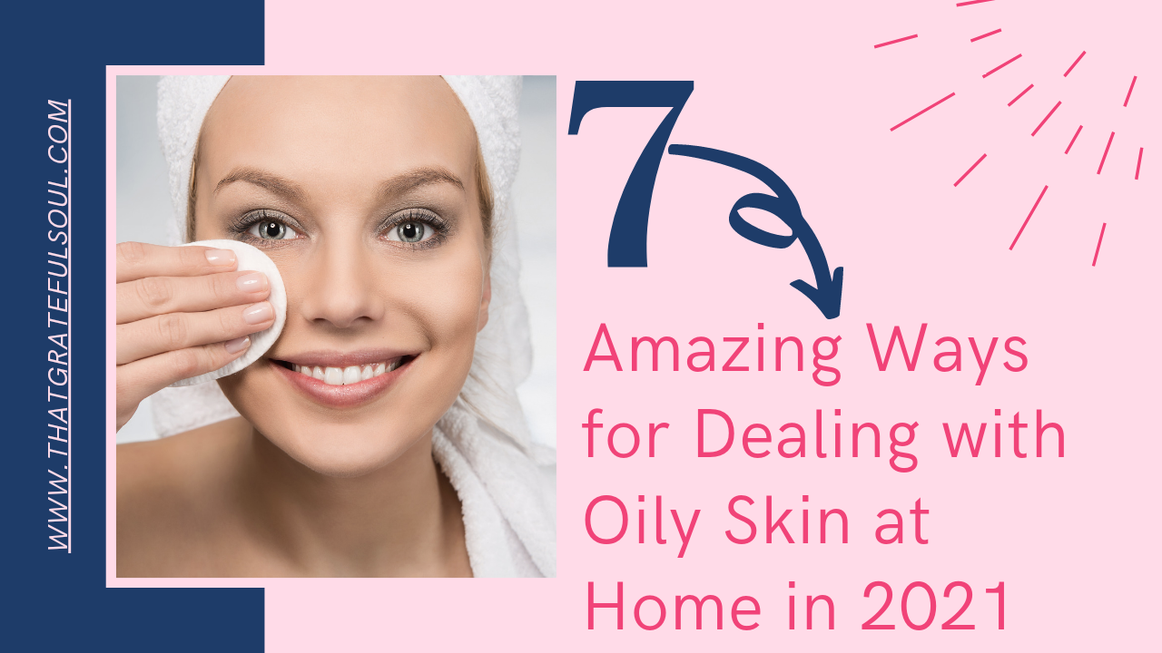dealing with oily skin at home